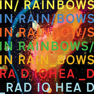 "L'album ""In rainbows"" de Radiohead, sorti en Pay-what-you-want en 2007."